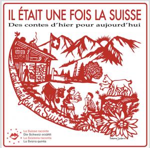 « Il était une fois la Suisse » : contes suisses à croquer !